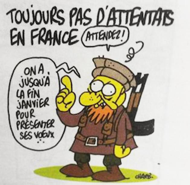 """""""Ainda sem atentados na França? Espere. Ainda temos até o fim de janeiro para dar a nossa saudação"""", diz a charge. Segundo a imprensa francesa, esse foi o último desenho publicado do cartunista Charb antes do atentado à sede da Charlie Hebdo"""