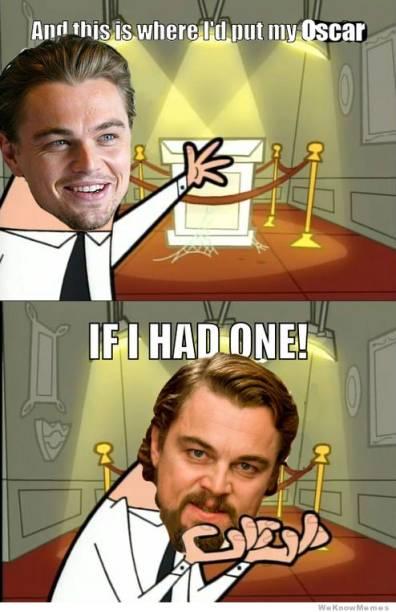 """""""E é aqui onde eu colocaria o meu Oscar.. se eu tivesse um"""": meme satiriza Leonardo DiCaprio, que saiu de mais uma creimônia do Oscar sem ser premiado"""