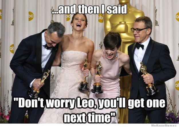 """""""E então eu disse: não se preocupe, Leo, você consegue um na próxima vez"""": mais uma piada com a situação de DiCaprio. Em 2014, o ator foi indicado ao Oscar pela quarta vez, mas saiu de mãos abanando novamente"""
