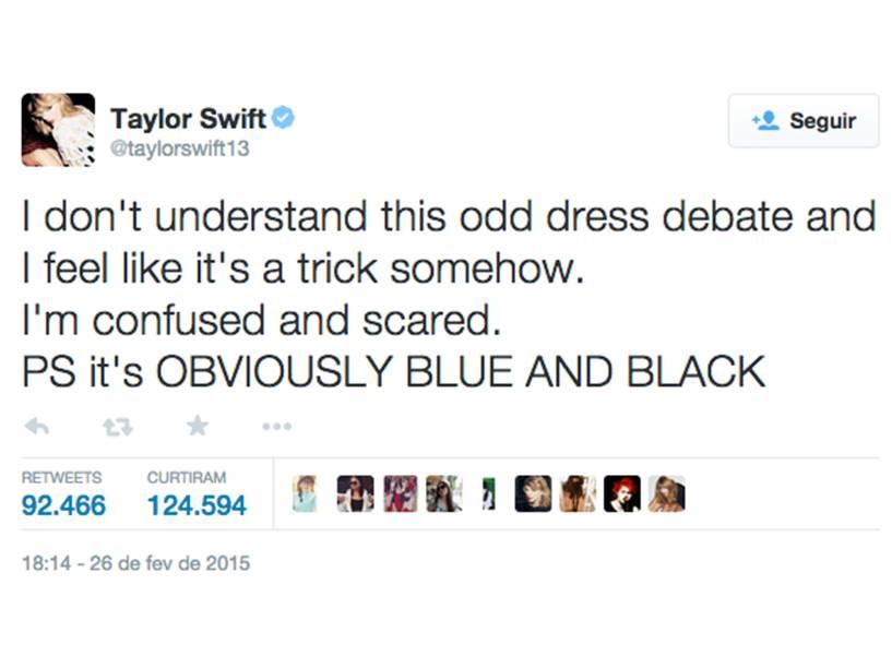 Taylor Swift no Twitter: Não entendo este debate do vestido estranho e eu sinto que de alguma forma é uma pegadinha. Estou confusa e com medo. PS: Obviamente o vestido é azul e preto