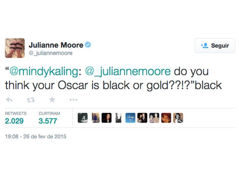 Julianne Moore retuitou a pergunta: Você acha que o Oscar é preto ou dourado? Preto