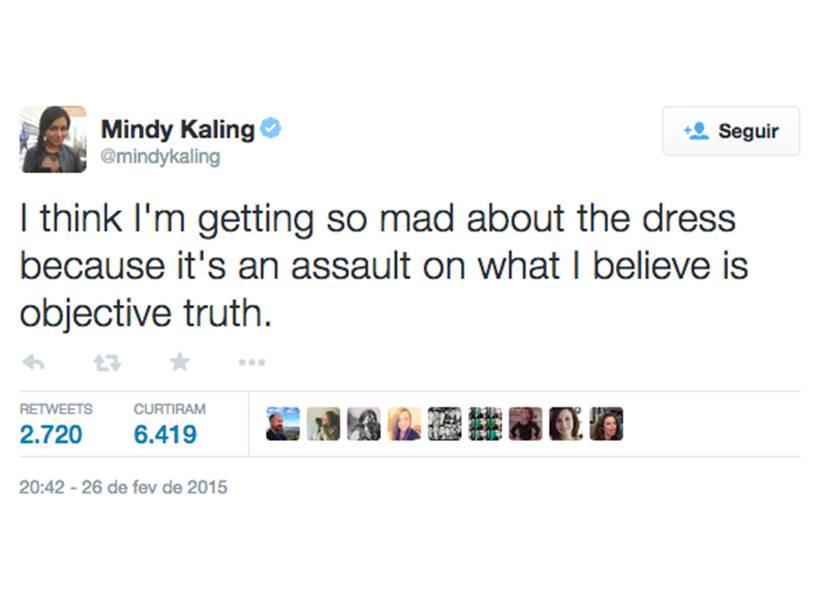 Mindy Kaling: Acho que estou ficando muito brava com este vestido pois é um insulto ao que eu acredito ser a verdade objetiva