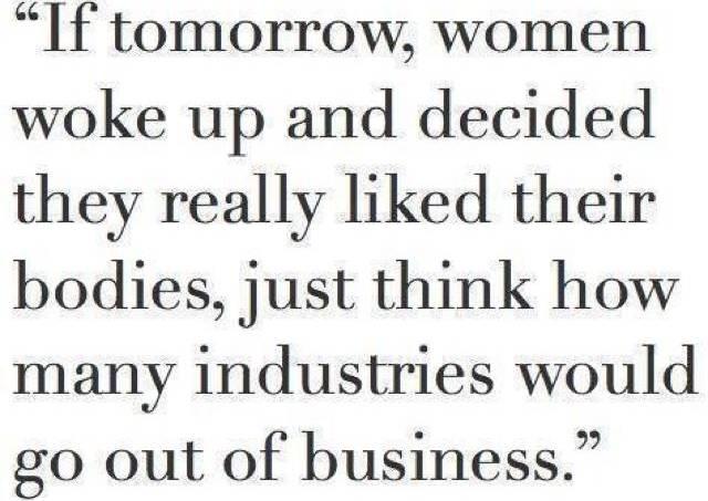 Se as mulheres gostassem do corpo quantas indústrias