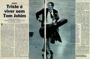 """""""Triste é viver sem Tom Jobim"""": clique aqui para ler a reportagem de dezembro de 1994"""