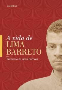 'A Vida de Lima Barreto', de Francisco de Assis Barbosa