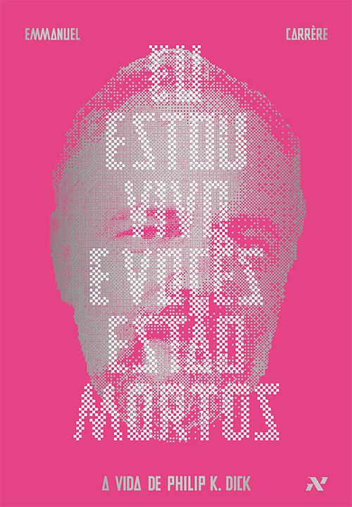 Livro 'Eu Estou Vivo e Vocês Estão Mortos' de Philip K. Dick