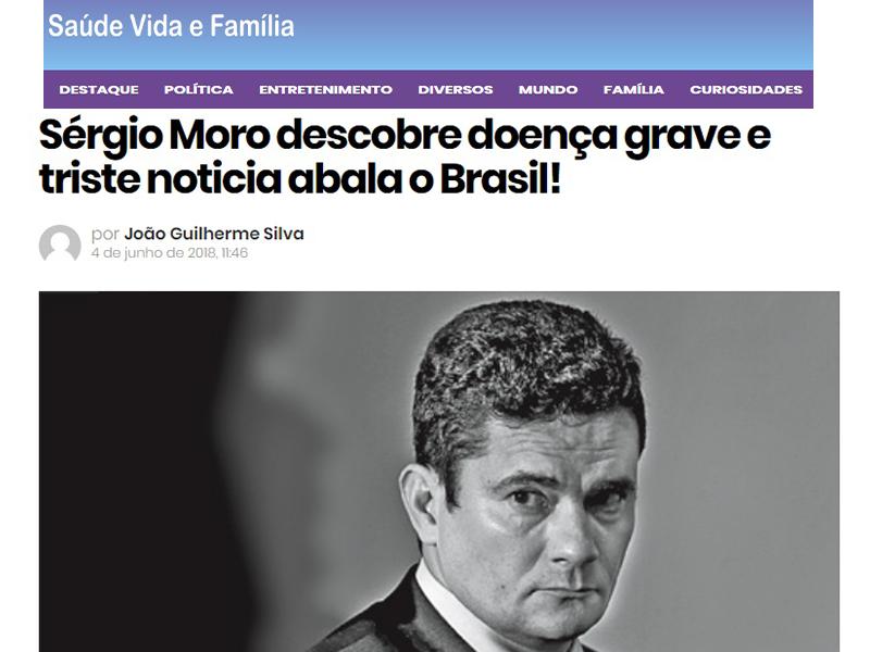 Fake news informa que o juiz federal Sérgio Moro descobriu uma doença grave