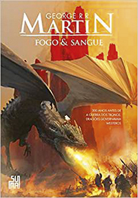 Fogo & Sangue,de George R.R. Martin (tradução de Regiane Winarski e Leonardo Alves; Suma; 69,90 reais ou 39,90 reais em versão digital)