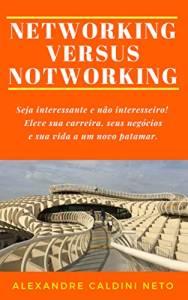 'Networking Versus Notworking'