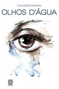 LIVRO - Olhos d'Água, de Conceição Evaristo (Pallas Editora; 104 páginas; 28,00 reais e 16,00 reais em e-book)