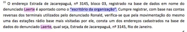 Trecho da denúncia da Operação Intocáveis 1; endereço listado de Laerte é o