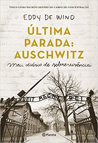 Última parada: Auschwitz: Meu diário de sobrevivência, Eddy De Wind