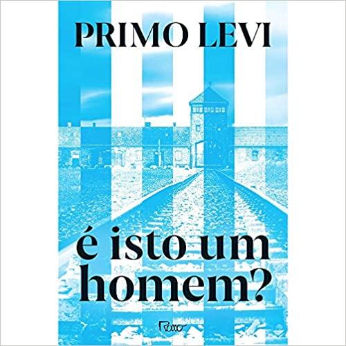 É Isto Um Homem?, Primo Levi
