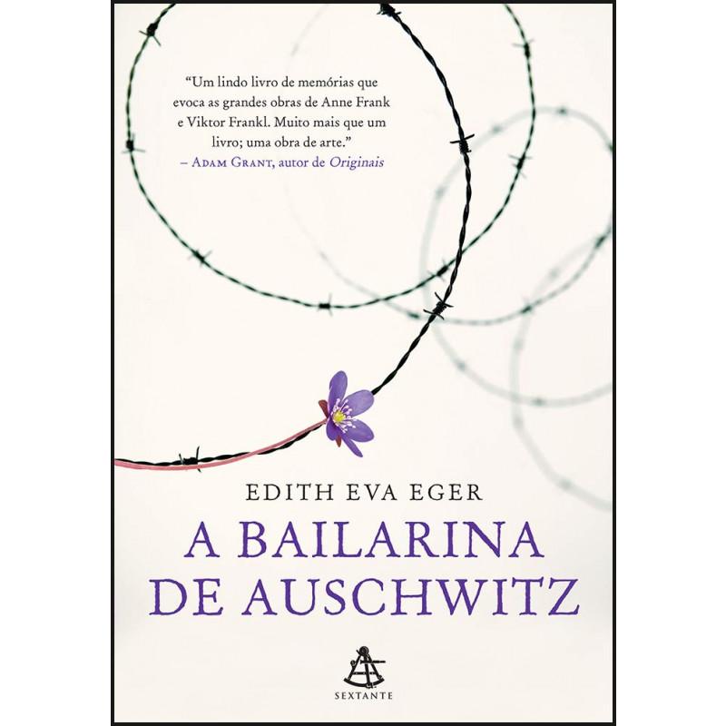 A Bailarina de Auschwitz,de Edith Eva Eger