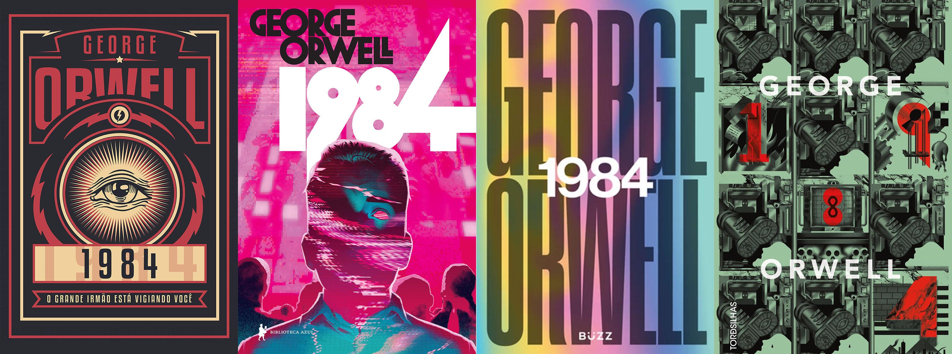 Livro 1984 ganha novas edições: da esquerda para a direita, editoras Excelsior, Biblioteca Azul, Buzz e Tordesilhas