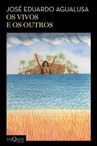 LIVRO - Os vivos e os outros, de José Eduardo Agualusa (Planeta; 208 páginas; 51,90 reais e 19,99 reais em e-book) -