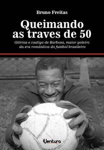 """Livro """"Queimando as traves de 50"""", lançado em 2013 –"""