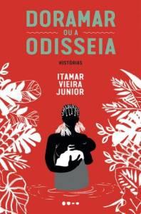 LIVRO - Doramar Ou a Odisseia: Histórias, de Itamar Vieira Junior (Todavia; 160 páginas; 49,90 reais e 39,90 reais em e-book)