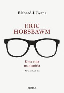 ERIC HOBSBAWM — UMA VIDA NA HISTÓRIA,de Richard J. Evans (tradução de Claudio Carina; Crítica; 728 páginas; 159,90 reais e 39,99 reais em e-book) -