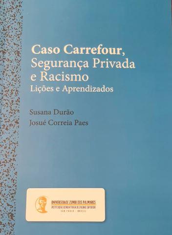 Livro lançado por pesquisadores da Universidade Zumbi dos Palmares sobre o assassinato de homem negro em loja do Carrefour