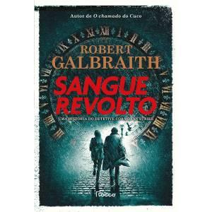 LIVRO - Sangue Revolto, de Robert Galbraith (tradução de Ryta Vinagre; Rocco; 960 páginas; 139,90 reais e 49,90 reais em e-book)