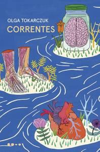 CORRENTES,de Olga Tokarczuk (tradução de Olga Baginska-Shinzato; Todavia; 400 páginas; 74,90 ou 54,90 reais em e-book) -