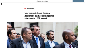 """""""Não vacinado e desafiador, Bolsonaro se defende de críticas no discurso da ONU"""", diz texto do New York Times."""