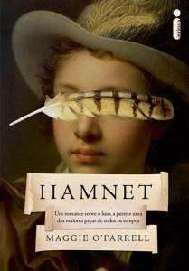HAMNET, de Maggie O'Farrell (tradução de Regina Lyra; Intrínseca; 384 páginas; 64,90 reais e 44,90 reais o e-book) -